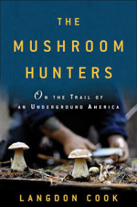 The Mushroom Hunters, Langdon Cook